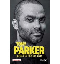Livre Tony Parker : Au-delà de tous mes rêves